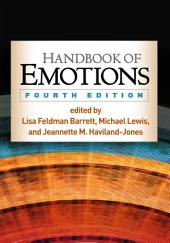 Handbook of Emotions, Fourth Edition: Edition 4