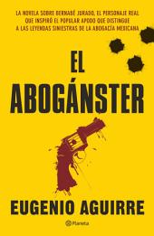 El aboganster: La novela sobre Bernabé Jurado