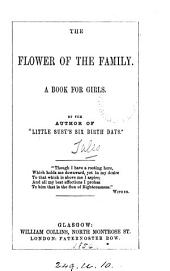 The flower of the family, by the author of 'Little Susy's six birth days'.