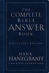 The Complete Bible Answer Book: Collector's Edition