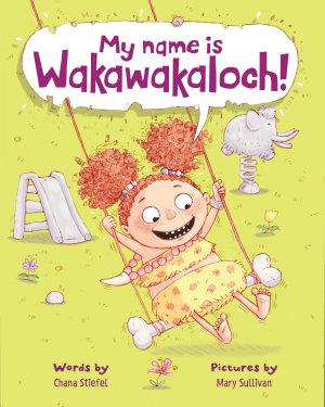 My Name Is Wakawakaloch