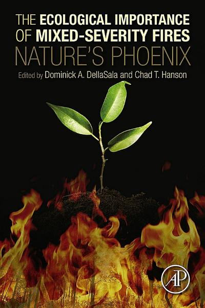 Download The Ecological Importance of Mixed Severity Fires Book