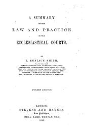 A Summary of the Law and Practice in the Ecclesiastical Courts