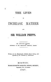 The Lives of Increase Mather and Sir William Phipps: Volume 5