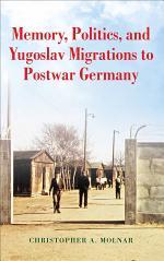 Memory, Politics, and Yugoslav Migrations to Postwar Germany