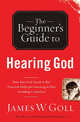 The Beginner s Guide to Hearing God