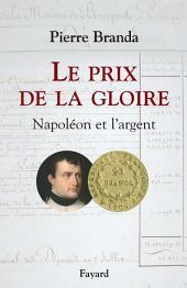 Le Prix de la Gloire: Napoléon et l'argent