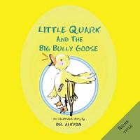 Little Quark and the Big Bully Goose PDF
