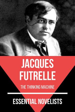 Essential Novelists   Jacques Futrelle PDF
