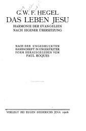 Das Leben Jesu: Harmonie der Evangelien nach eigener Übersetzung