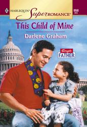 This Child Of Mine Mills Boon Vintage Superromance  Book PDF