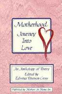 Motherhood - Journey Into Love