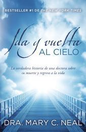 Ida y vuelta al Cielo: Una historia verdadera