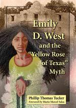 Emily D. West and the ÒYellow Rose of TexasÓ Myth