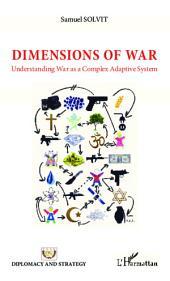 Dimensions of War: Understanding War as a Complex Adaptive System