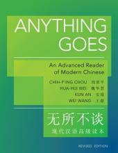 Anything Goes: An Advanced Reader of Modern Chinese - Revised Edition