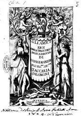 Gli amici eroi fauola tragicomica boscareccia di d. Luigi Manzini all'ill.mo sic.re [!] Zaccaria Salomoni