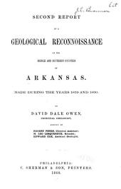 Second Report of a Geological Reconnoissance of the Middle and Southern Counties of Arkansas: Made During the Years 1859 and 1860