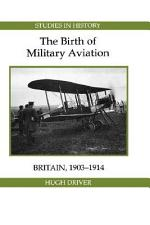 The Birth of Military Aviation