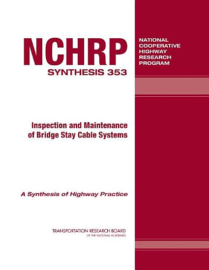 Inspection and Maintenance of Bridge Stay Cable Systems PDF