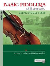 Basic Fiddlers Philharmonic: Celtic Fiddle Tunes: For Cello and String Bass