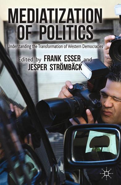 Download Mediatization of Politics Book