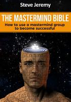 The Mastermind Bible     How to use a mastermind group to become successful PDF