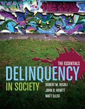 Delinquency in Society: The Essentials