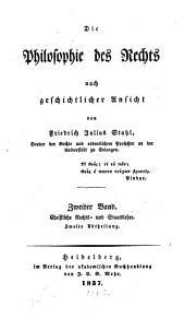 Die Philosophie des Rechts: nach geschichtlicher Ansicht. Christliche Rechts- und Staatslehre, Band 2,Ausgabe 2