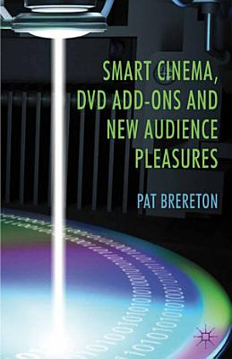 Smart Cinema  DVD Add Ons and New Audience Pleasures PDF