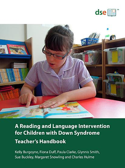 A Reading and Language Intervention for Children with Down Syndrome   Teacher   s Handbook PDF