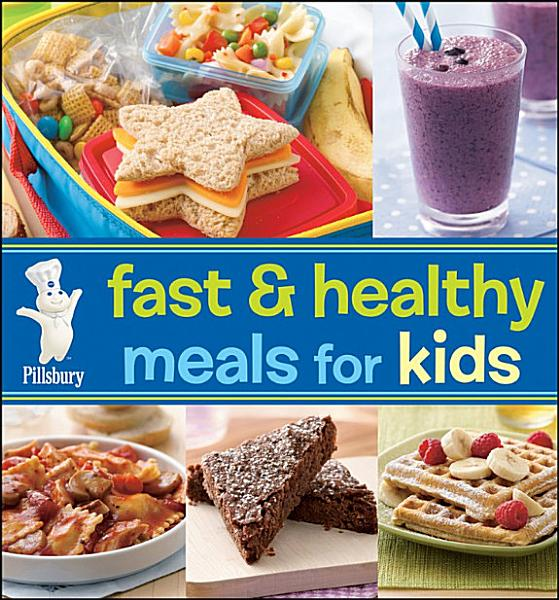 Download Pillsbury Fast   Healthy Meals for Kids Book