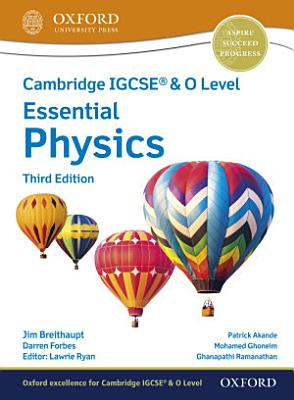 Cambridge IGCSE     O Level Essential Physics  Student Book  Third Edition  PDF