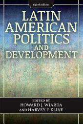 Latin American Politics and Development: Edition 8