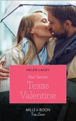 Her Secret Texas Valentine Mills Boon True Love The Fortunes Of Texas The Lost Fortunes Book 2  Book PDF