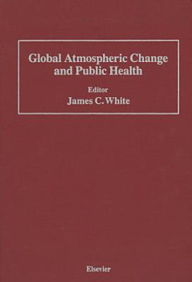 Global Atmospheric Change and Public Health PDF