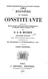 Histoire parlementaire de la révolution Française...: Par P. J. B. Buchez. Revue, corrigée et entièrement remaniée par l'auteur en collaboration avec M. M. Jules Bastide, E. S. de Bois-Le-Comte et A. Ott, Volume1,Numéro1