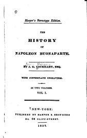 The History of Napoleon Buonaparte: Volume 1