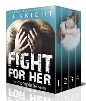 Fight for Her: The Complete Series: A Contemporary MMA Sports Romance Boxed Set