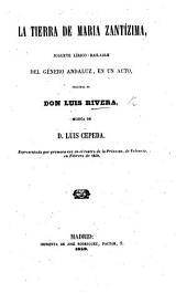 La Tierra de Maria Zantízima, juguete lirico-bailable del género Andaluz, en un acto