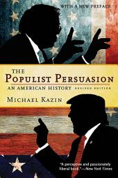 The Populist Persuasion: An American History, Edition 2
