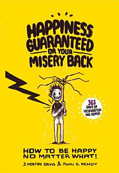 Happiness Guaranteed or Your Misery Back PDF