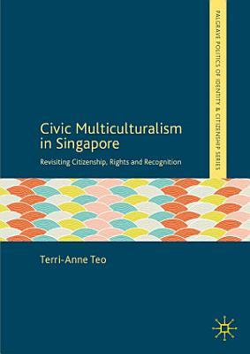 Civic Multiculturalism in Singapore PDF