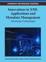 Innovations in XML Applications and Metadata Management  Advancing Technologies PDF