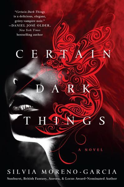Download Certain Dark Things Book