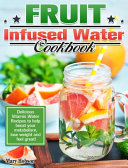 Fruit Infused Water Cookbook