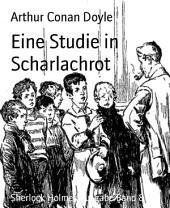 Eine Studie in Scharlachrot: Sherlock Holmes Ausgabe, Band 8