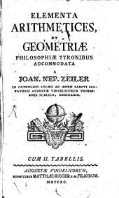 Elementa arithmetices et geometriae: philosophiae tyronibus adcommodata