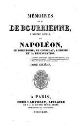 Mémoires sur Napoléon, le Directoire, le Consulat, l'Empire et la Restauration: Volume6