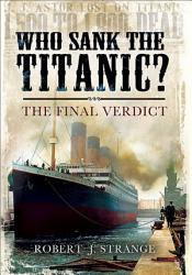 Who Sank The Titanic  Book PDF